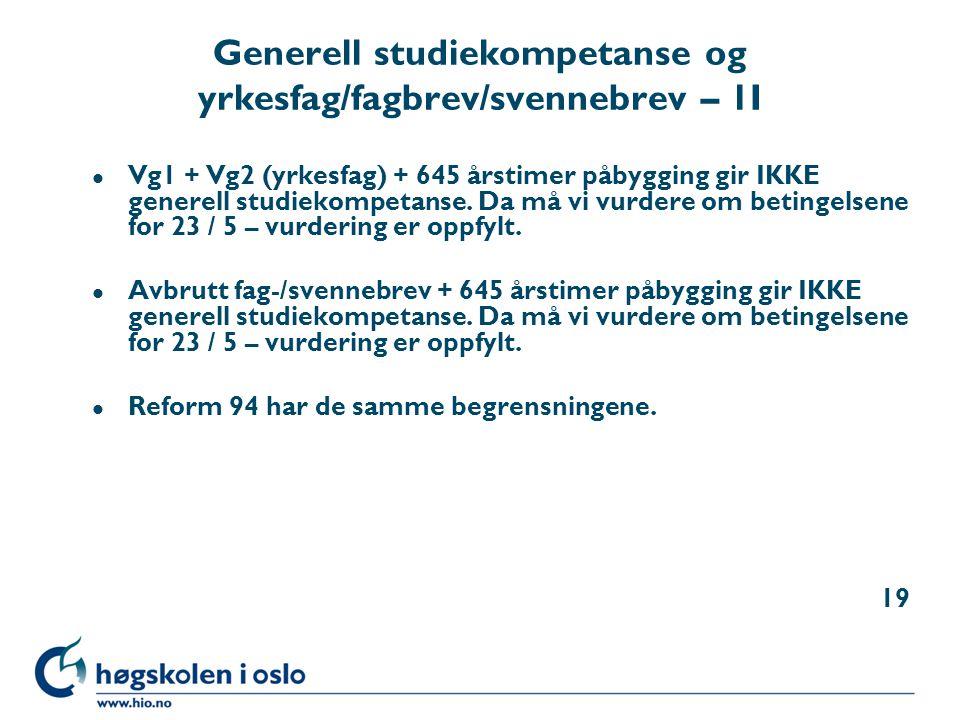 Generell studiekompetanse og yrkesfag/fagbrev/svennebrev – 1I