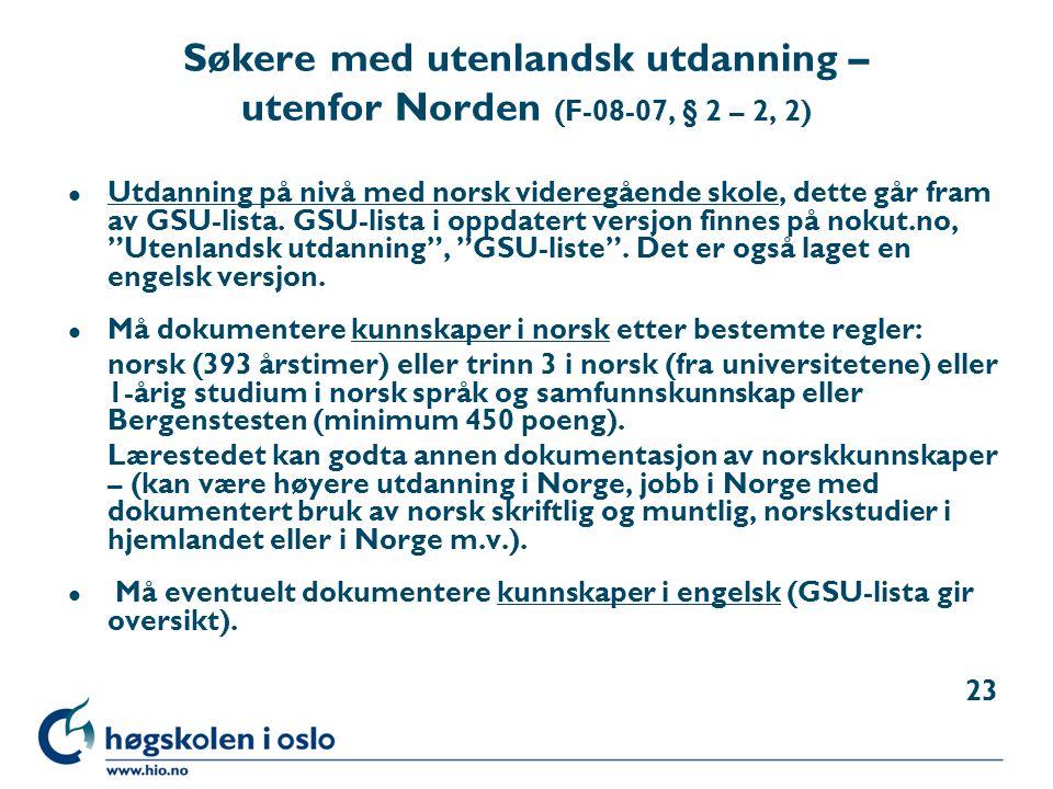 Søkere med utenlandsk utdanning – utenfor Norden (F-08-07, § 2 – 2, 2)