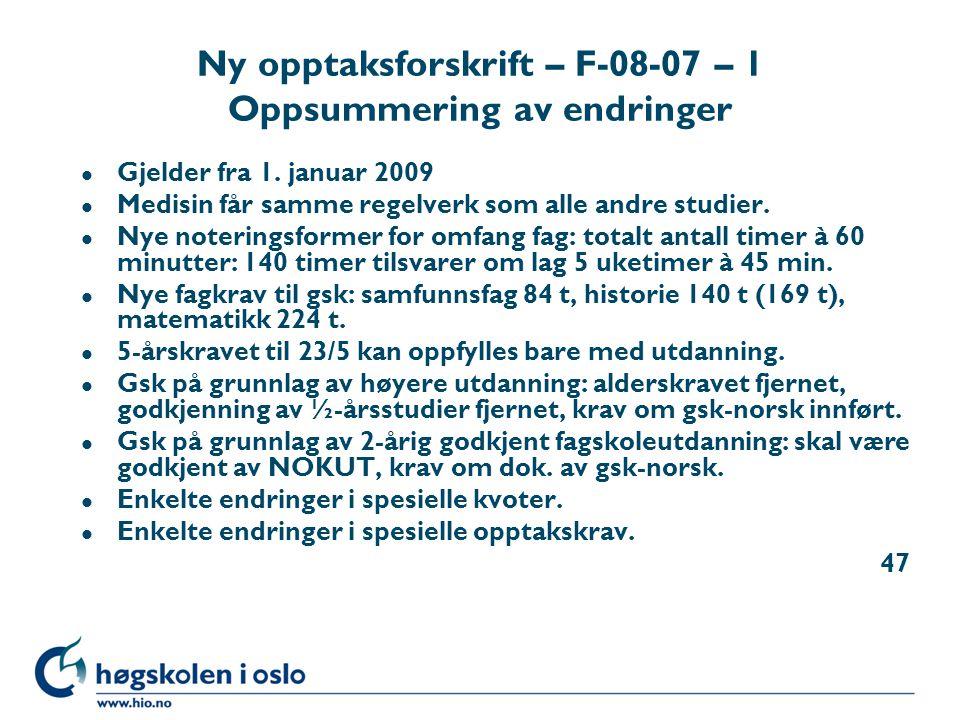 Ny opptaksforskrift – F-08-07 – 1 Oppsummering av endringer