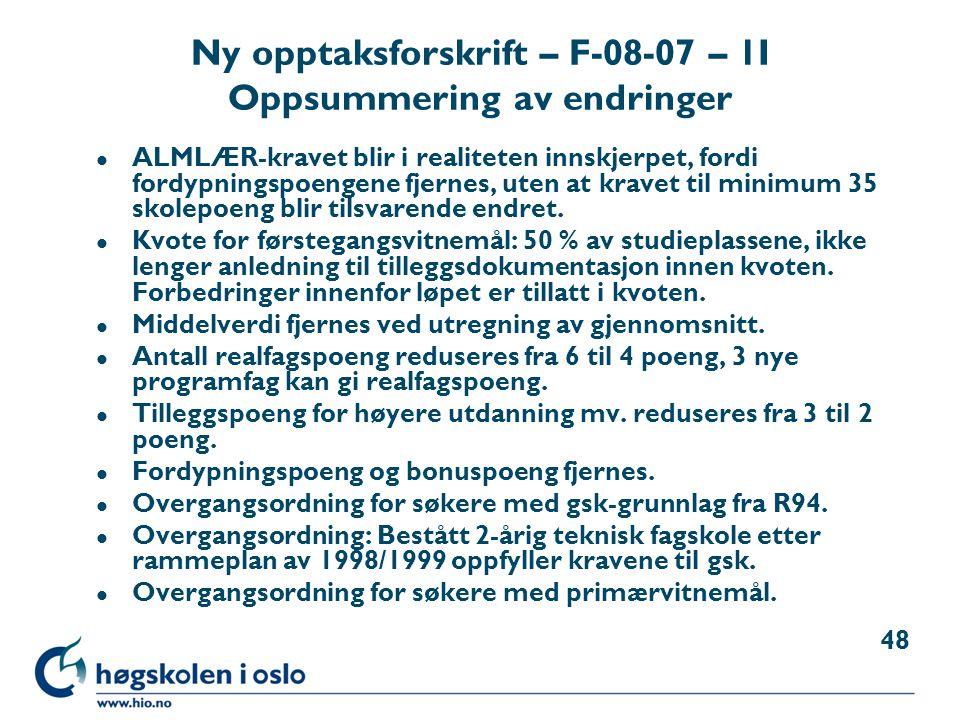 Ny opptaksforskrift – F-08-07 – 1I Oppsummering av endringer