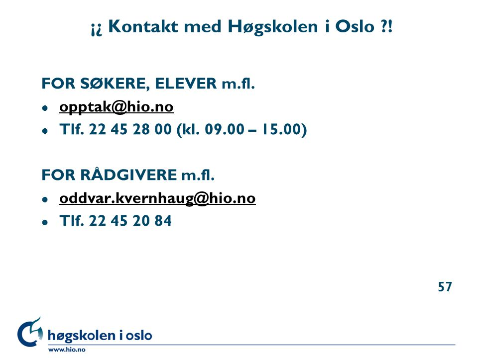 ¡¿ Kontakt med Høgskolen i Oslo !