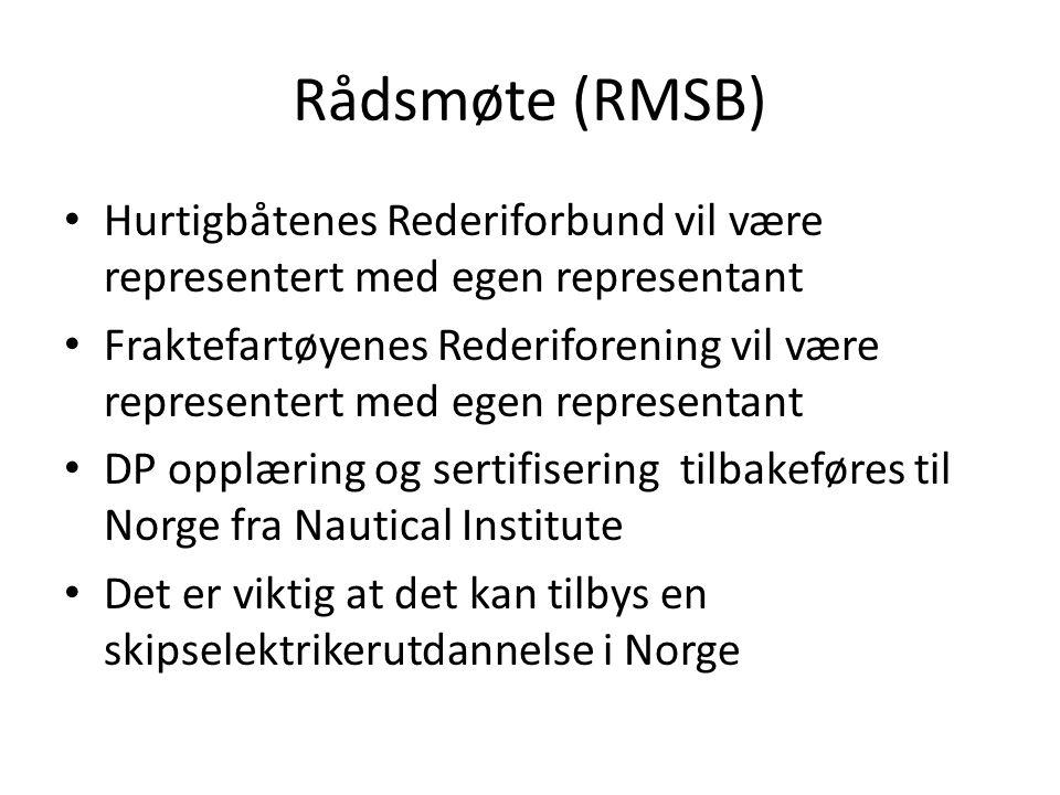 Rådsmøte (RMSB) Hurtigbåtenes Rederiforbund vil være representert med egen representant.