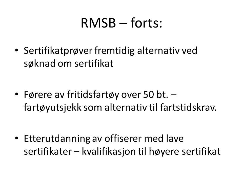 RMSB – forts: Sertifikatprøver fremtidig alternativ ved søknad om sertifikat.