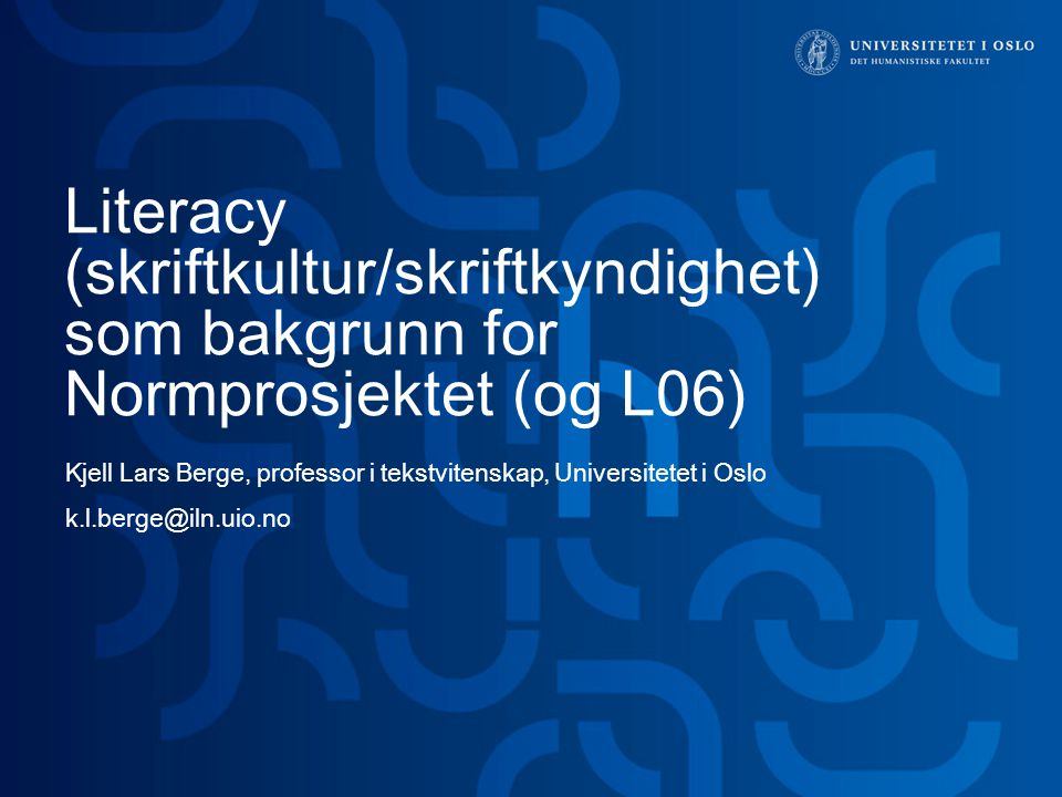Literacy (skriftkultur/skriftkyndighet) som bakgrunn for Normprosjektet (og L06)