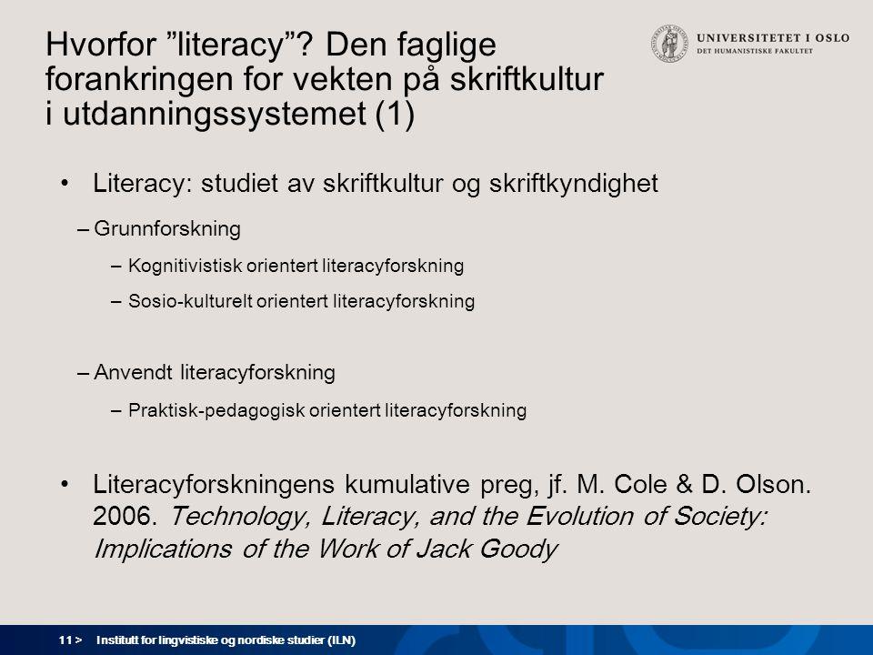 Hvorfor literacy Den faglige forankringen for vekten på skriftkultur i utdanningssystemet (1)