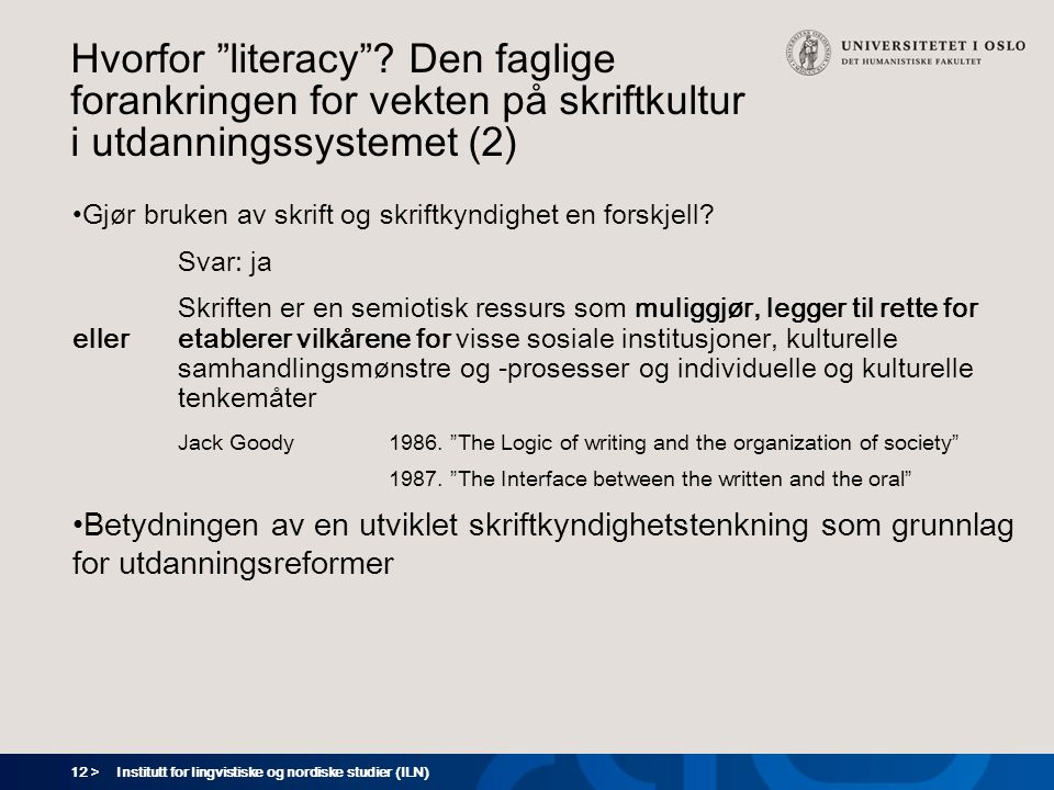 Hvorfor literacy Den faglige forankringen for vekten på skriftkultur i utdanningssystemet (2)