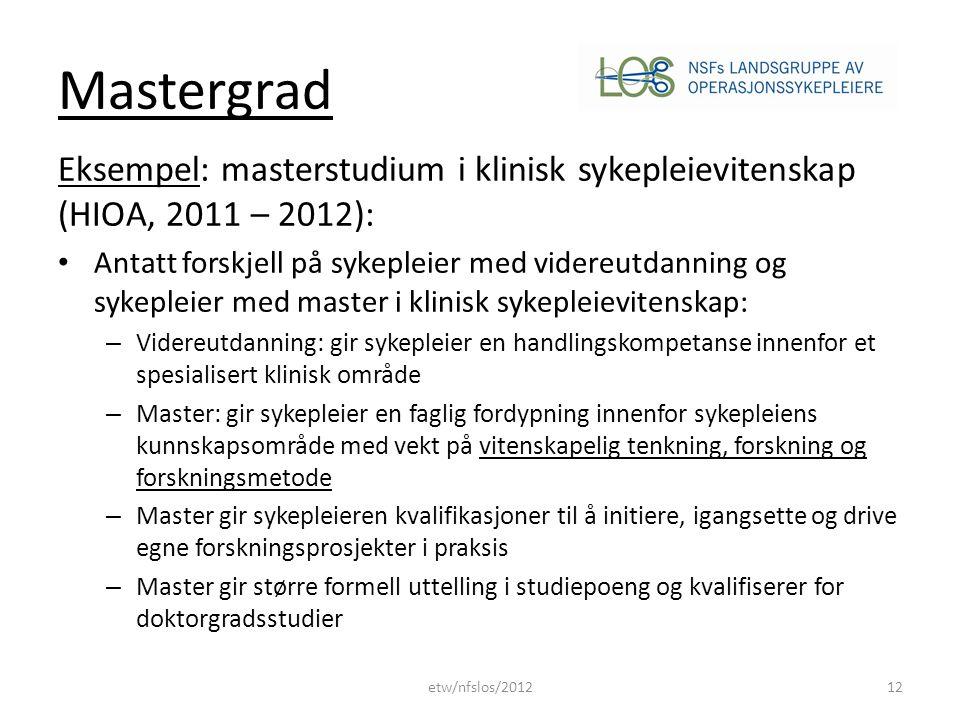 Mastergrad Eksempel: masterstudium i klinisk sykepleievitenskap (HIOA, 2011 – 2012):