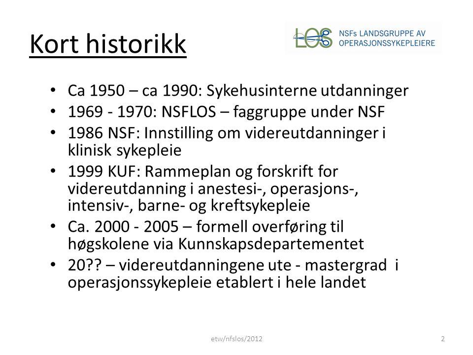 Kort historikk Ca 1950 – ca 1990: Sykehusinterne utdanninger