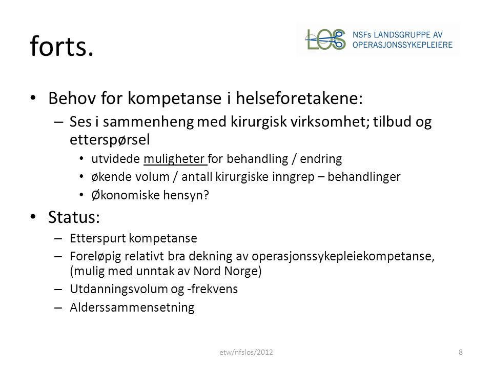 forts. Behov for kompetanse i helseforetakene: Status: