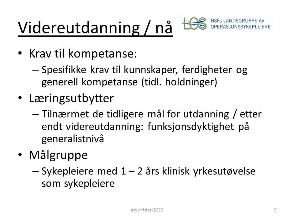 Videreutdanning / nå Krav til kompetanse: Læringsutbytter Målgruppe