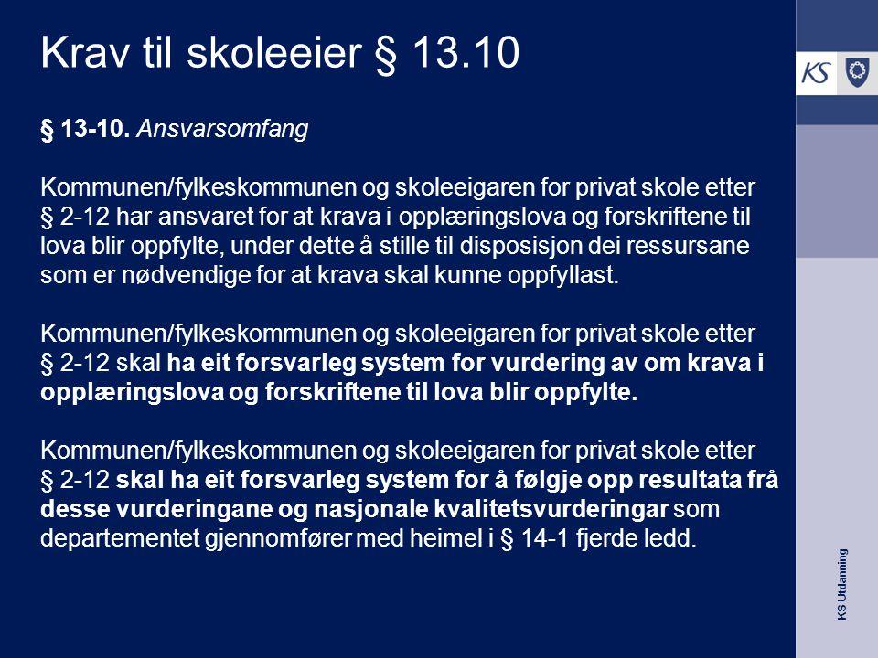 Krav til skoleeier § 13.10 § 13-10. Ansvarsomfang