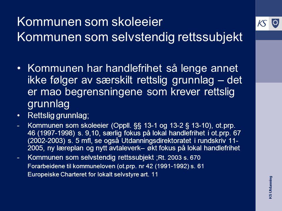 Kommunen som skoleeier Kommunen som selvstendig rettssubjekt