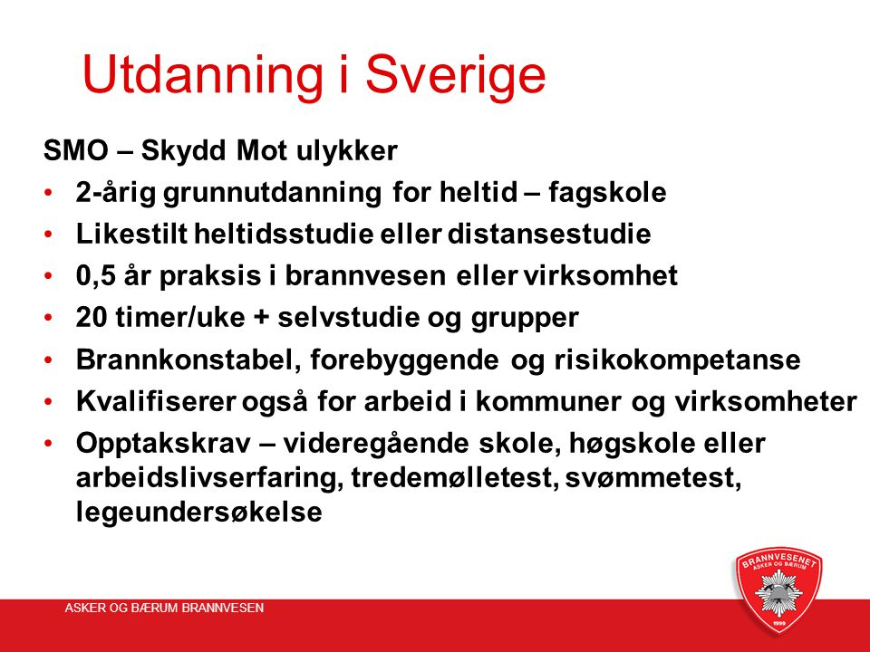 Utdanning i Sverige SMO – Skydd Mot ulykker