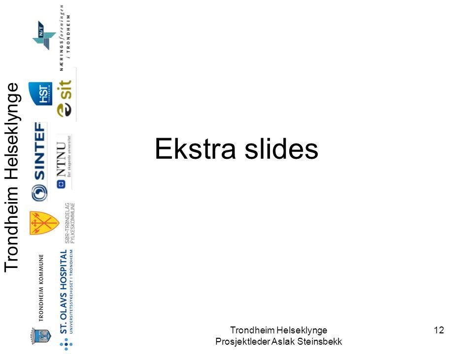 Ekstra slides Trondheim Helseklynge Prosjektleder Aslak Steinsbekk