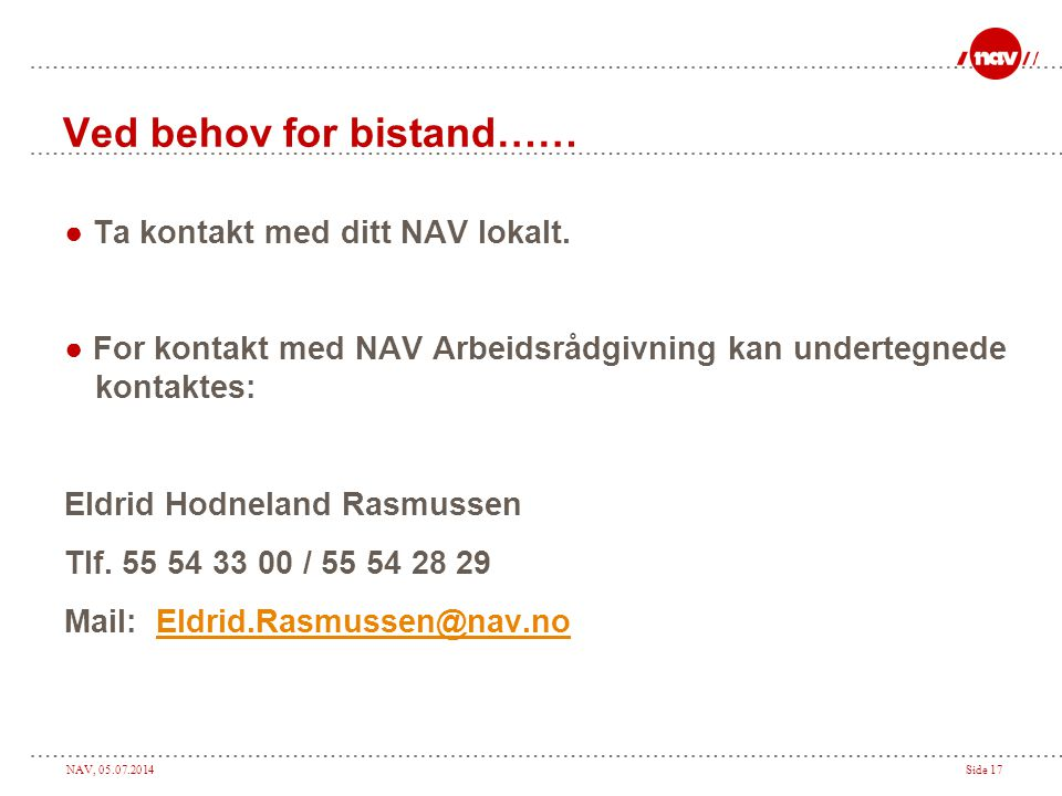 Ved behov for bistand……