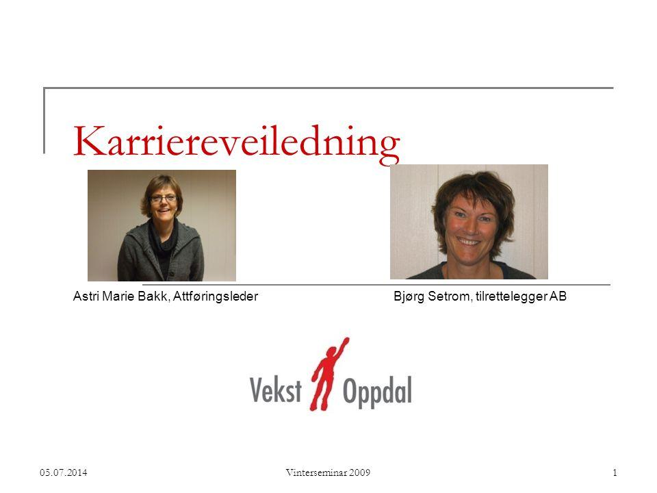 Astri Marie Bakk, Attføringsleder Bjørg Setrom, tilrettelegger AB