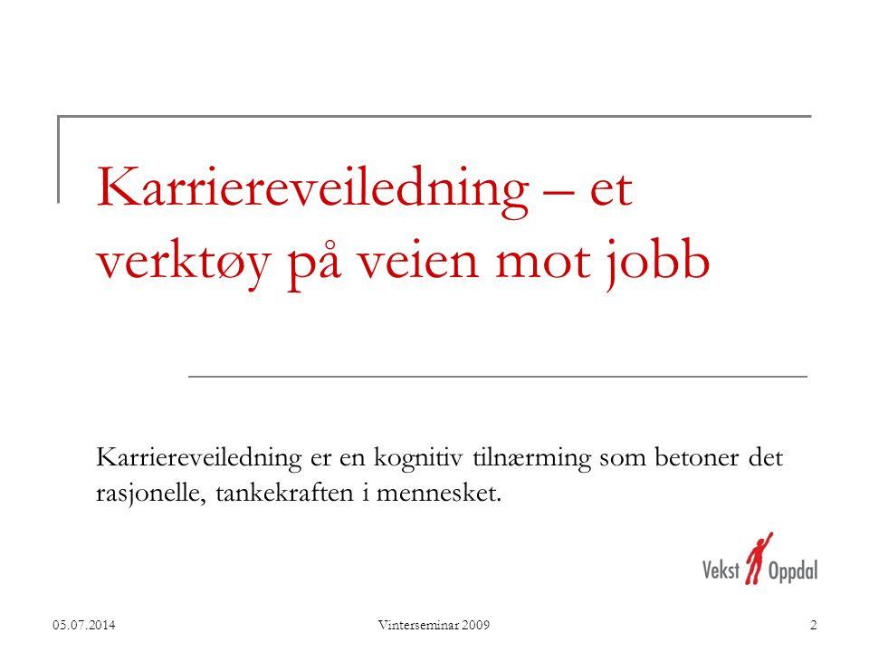 Karriereveiledning – et verktøy på veien mot jobb Karriereveiledning er en kognitiv tilnærming som betoner det rasjonelle, tankekraften i mennesket.