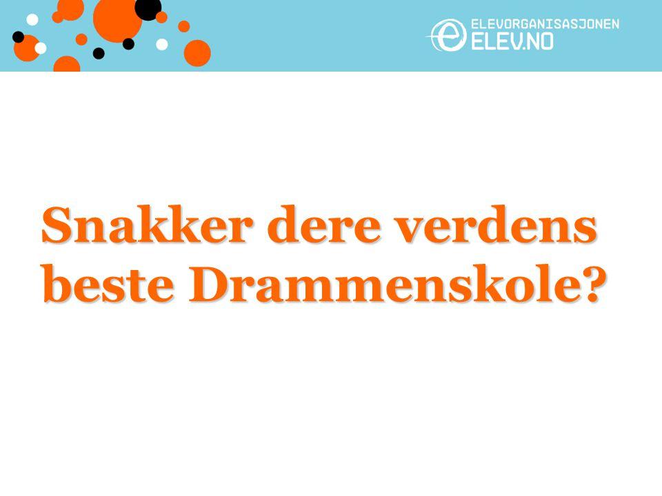 Snakker dere verdens beste Drammenskole
