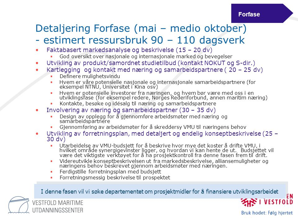 Detaljering Forfase (mai – medio oktober) - estimert ressursbruk 90 – 110 dagsverk