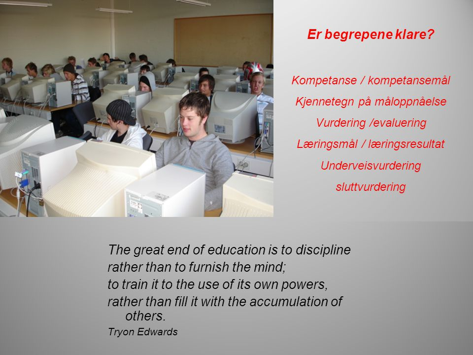 The great end of education is to discipline