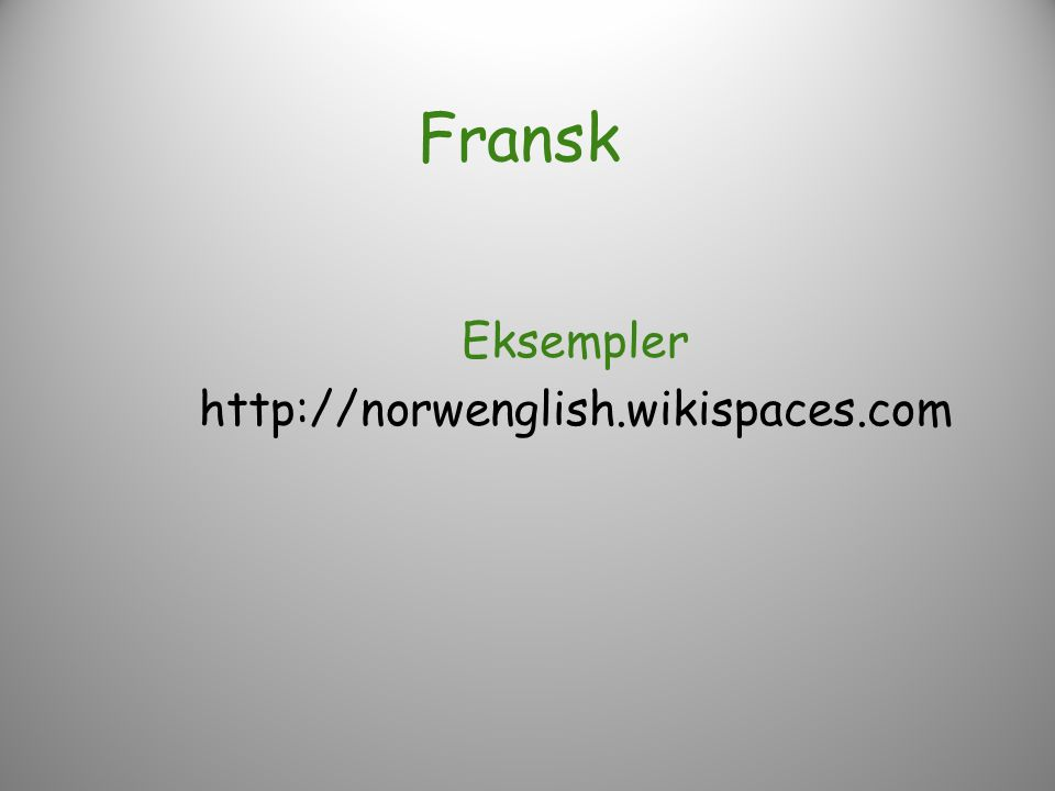 Eksempler http://norwenglish.wikispaces.com