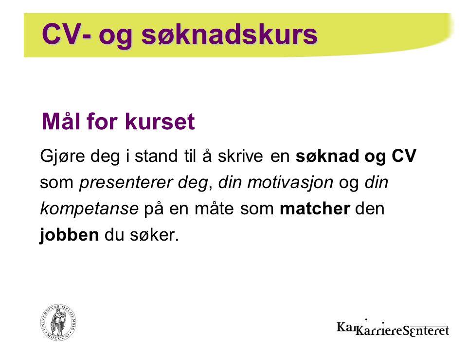 CV- og søknadskurs Mål for kurset