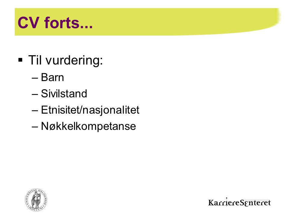 CV forts... Til vurdering: Barn Sivilstand Etnisitet/nasjonalitet