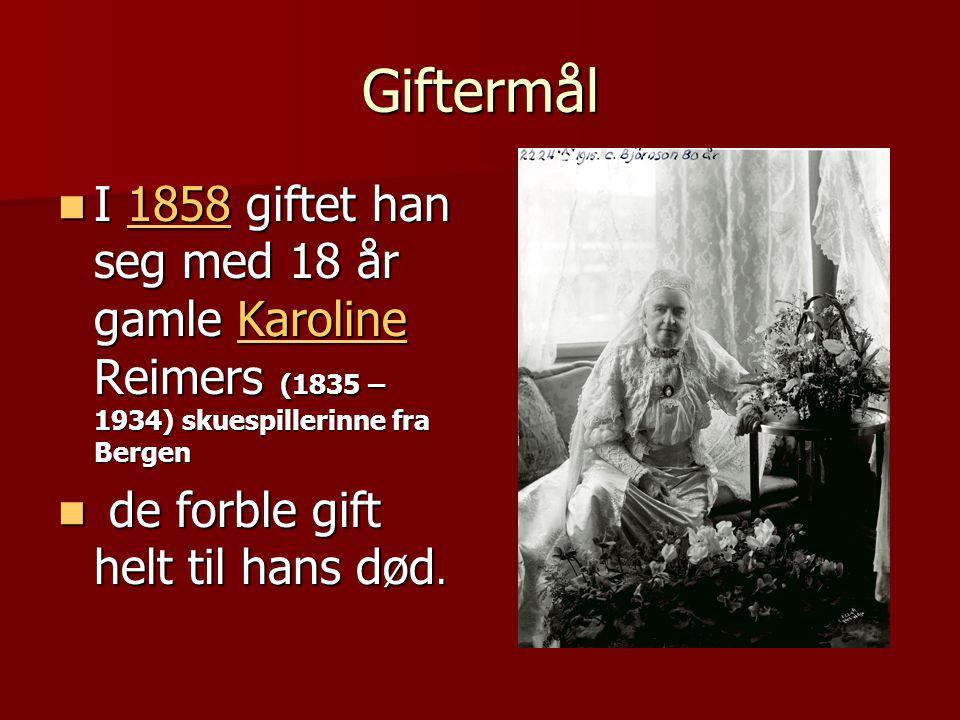 Giftermål I 1858 giftet han seg med 18 år gamle Karoline Reimers (1835 – 1934) skuespillerinne fra Bergen.