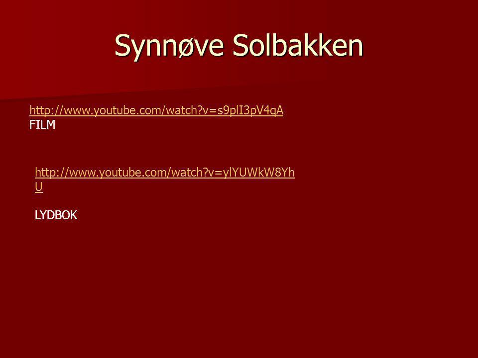 Synnøve Solbakken http://www.youtube.com/watch v=s9plI3pV4qA FILM