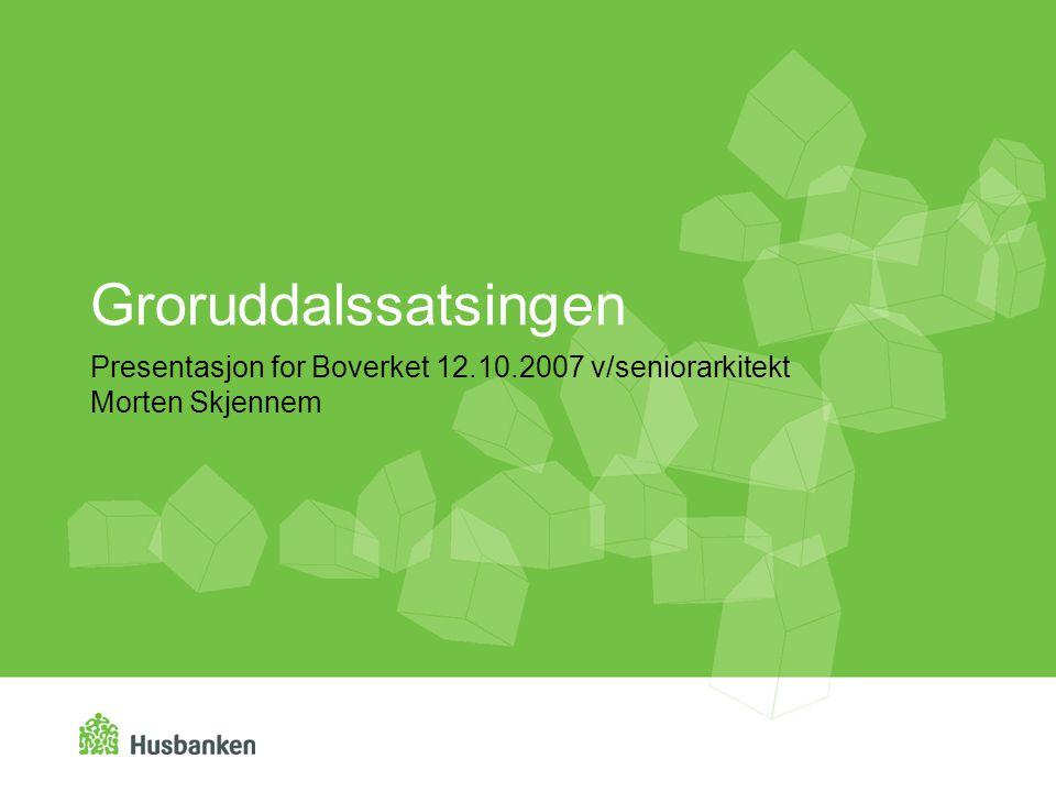 Presentasjon for Boverket 12.10.2007 v/seniorarkitekt Morten Skjennem