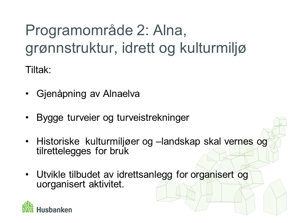 Programområde 2: Alna, grønnstruktur, idrett og kulturmiljø