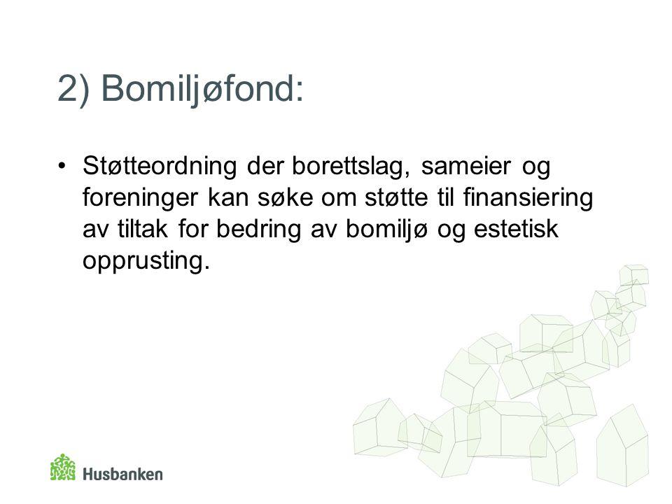 2) Bomiljøfond: