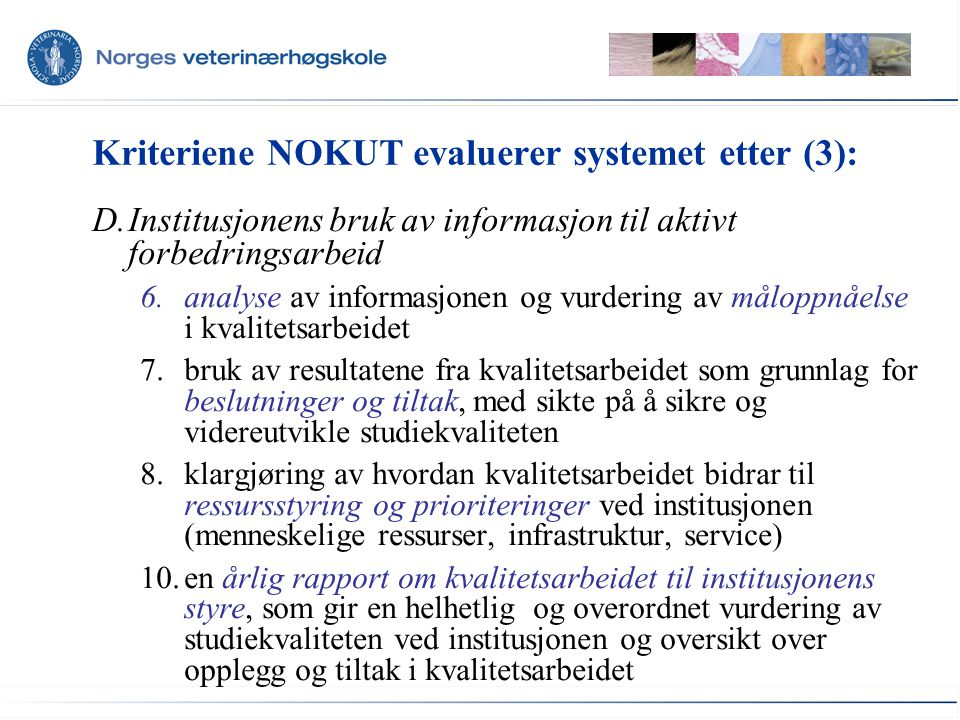 Kriteriene NOKUT evaluerer systemet etter (3):