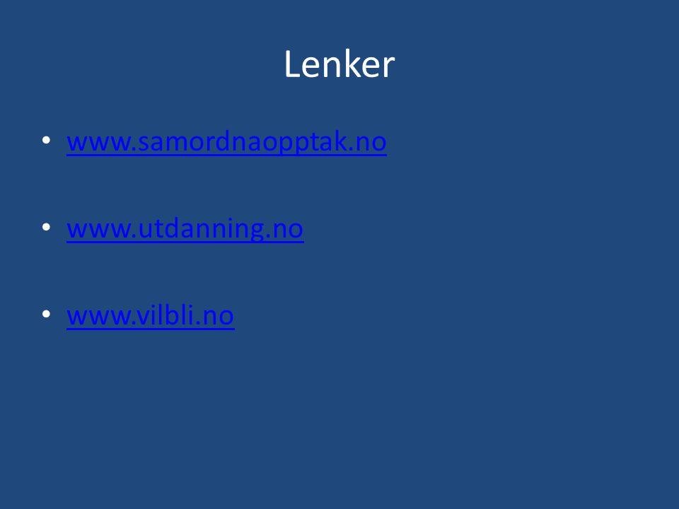 Lenker www.samordnaopptak.no www.utdanning.no www.vilbli.no