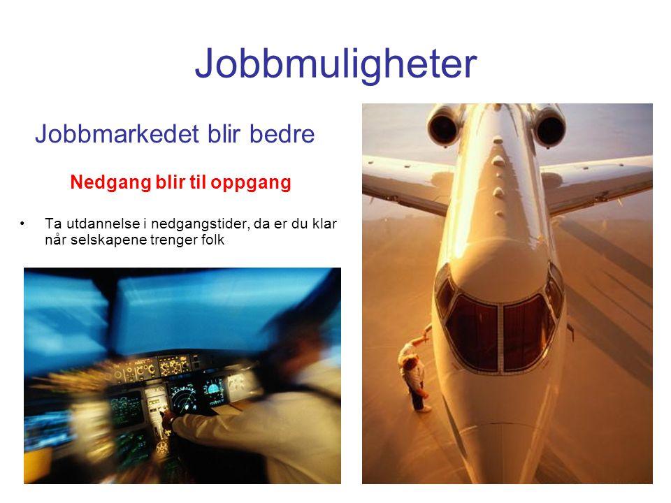 Jobbmuligheter Jobbmarkedet blir bedre Nedgang blir til oppgang