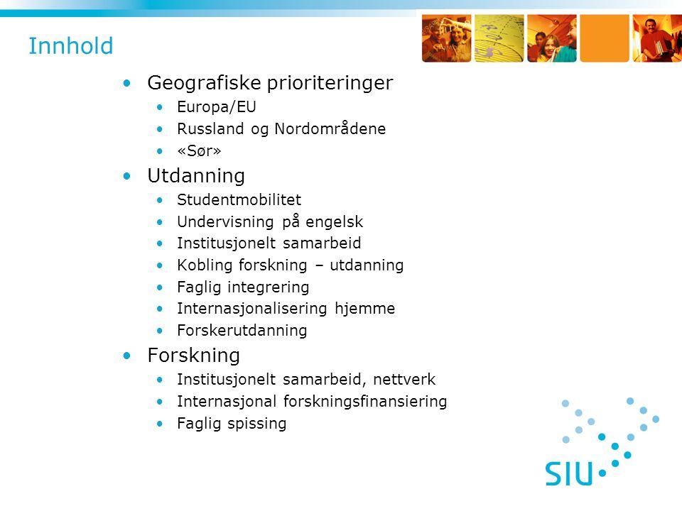 Innhold Geografiske prioriteringer Utdanning Forskning Europa/EU