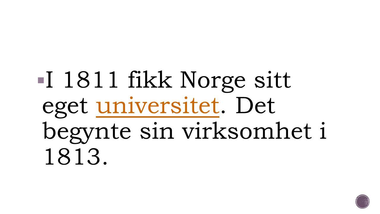 I 1811 fikk Norge sitt eget universitet