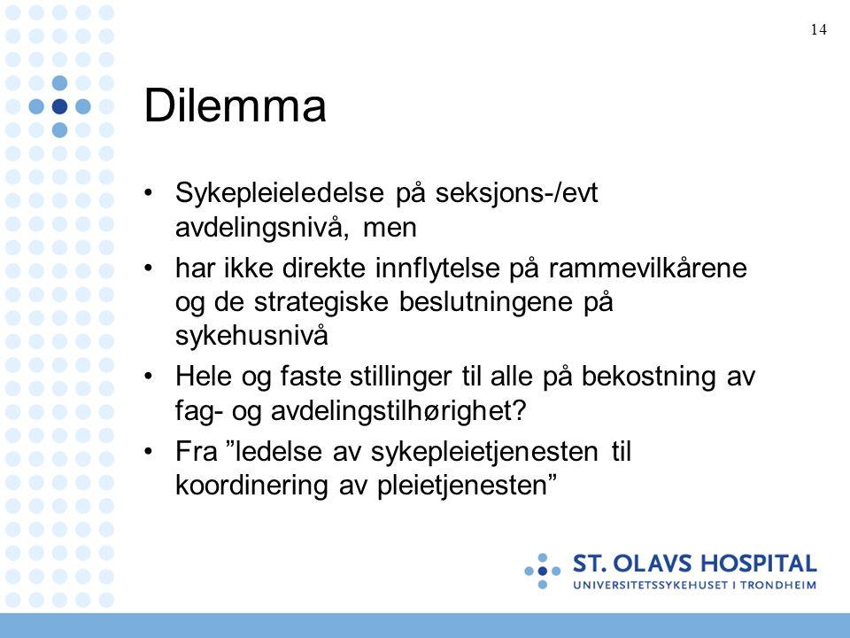 Dilemma Sykepleieledelse på seksjons-/evt avdelingsnivå, men