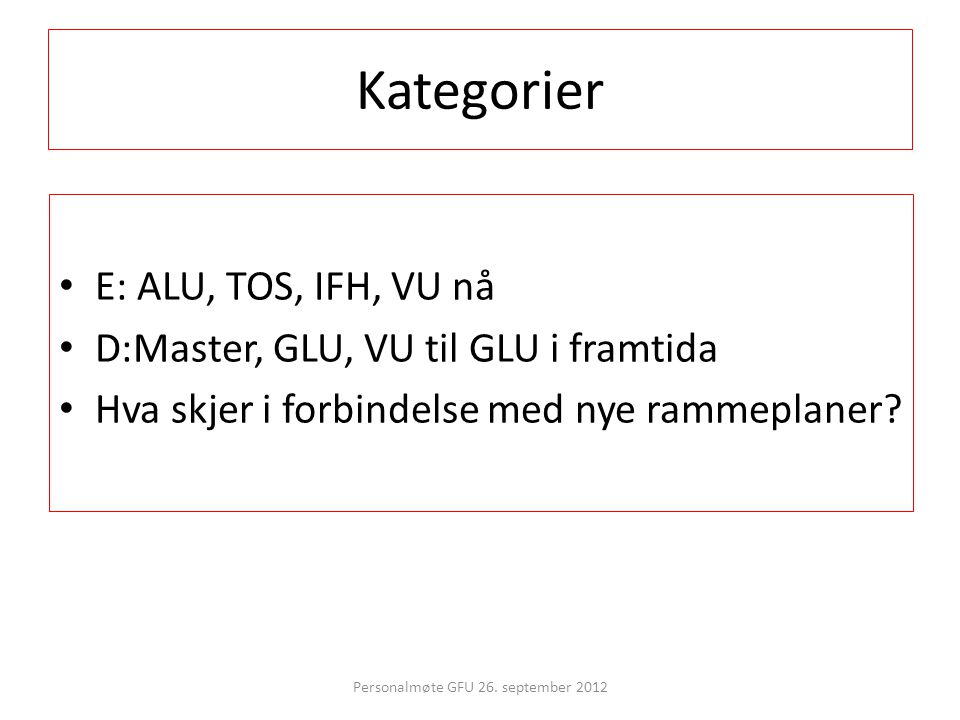 Personalmøte GFU 26. september 2012