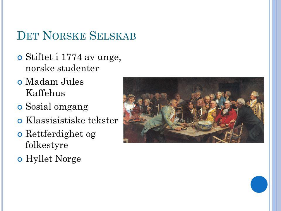 Det Norske Selskab Stiftet i 1774 av unge, norske studenter