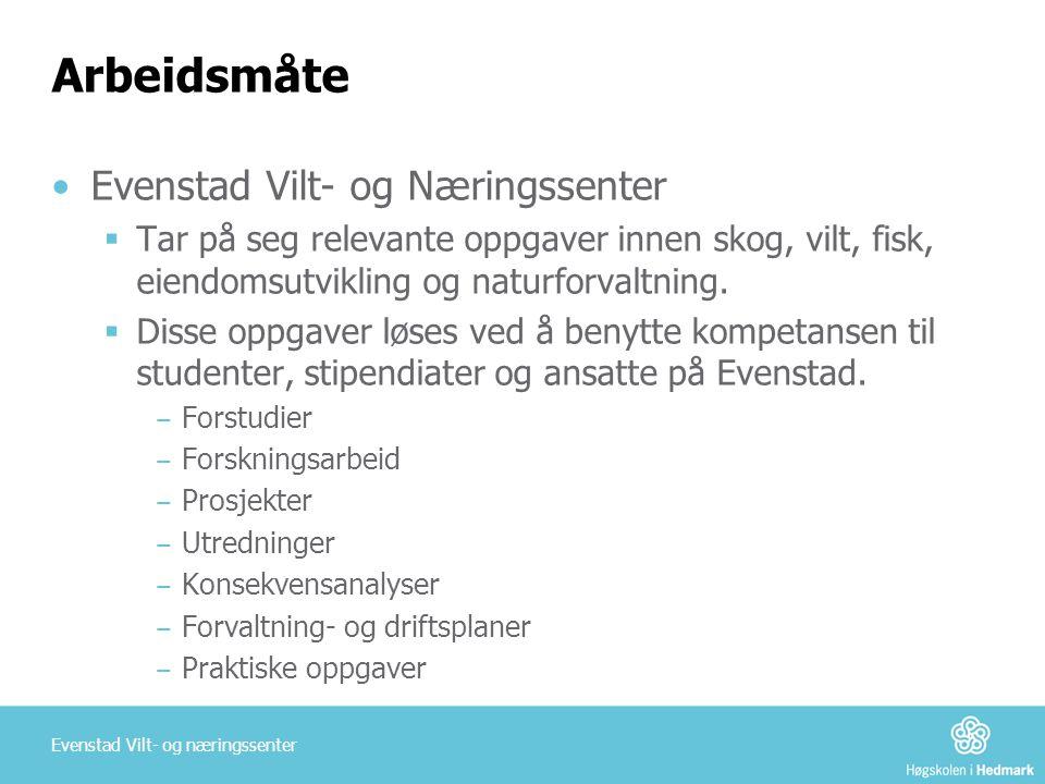 Arbeidsmåte Evenstad Vilt- og Næringssenter