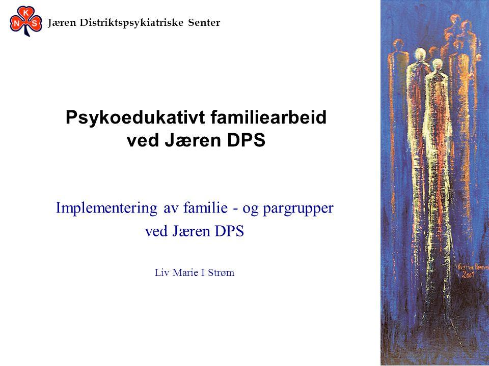 Psykoedukativt familiearbeid ved Jæren DPS