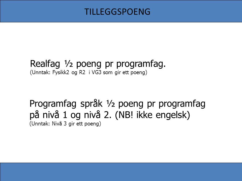 TILLEGGSPOENG Realfag ½ poeng pr programfag.