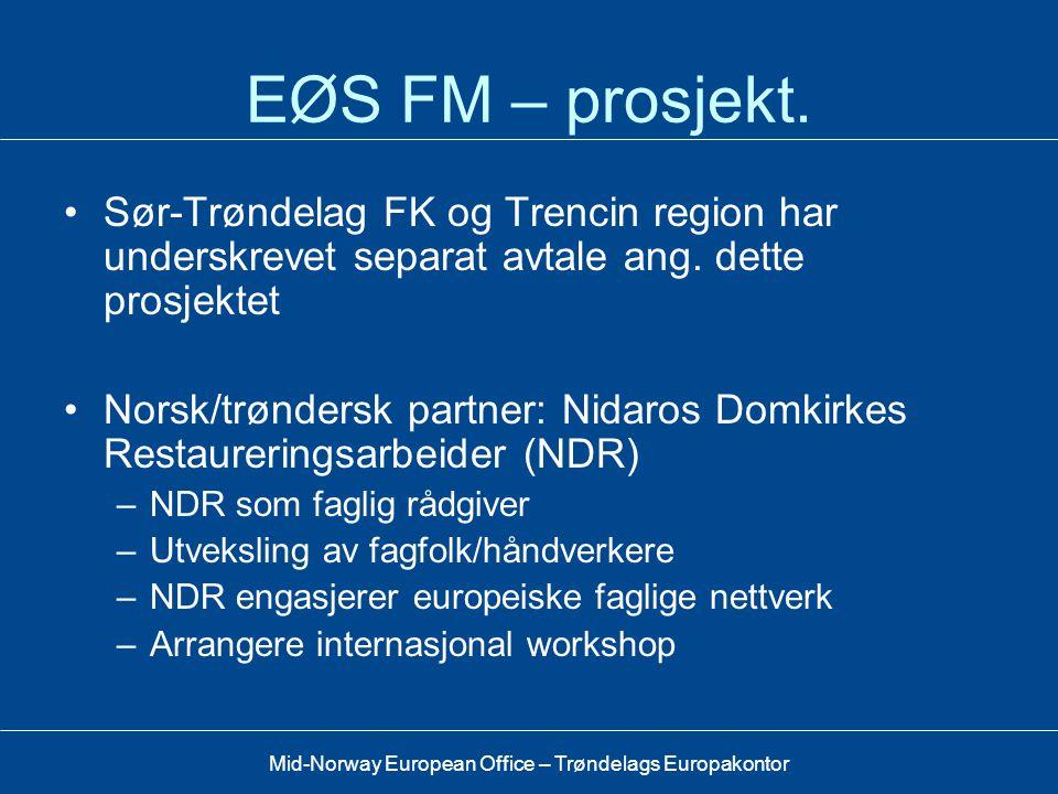 EØS FM – prosjekt. Sør-Trøndelag FK og Trencin region har underskrevet separat avtale ang. dette prosjektet.