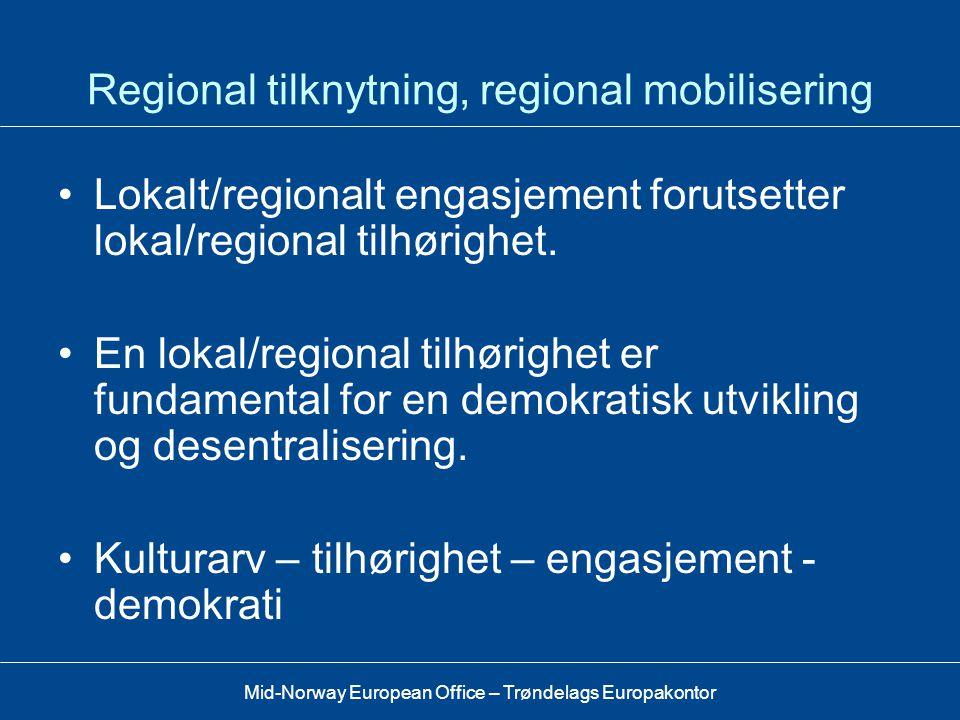 Regional tilknytning, regional mobilisering
