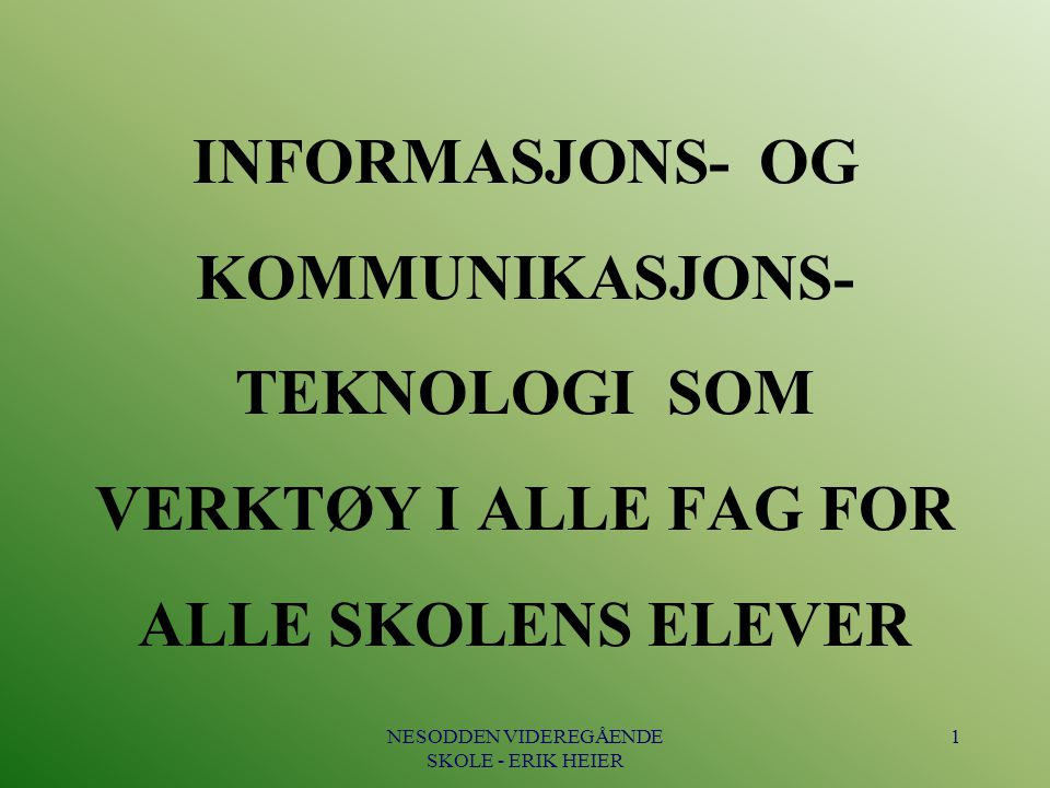 NESODDEN VIDEREGÅENDE SKOLE - ERIK HEIER
