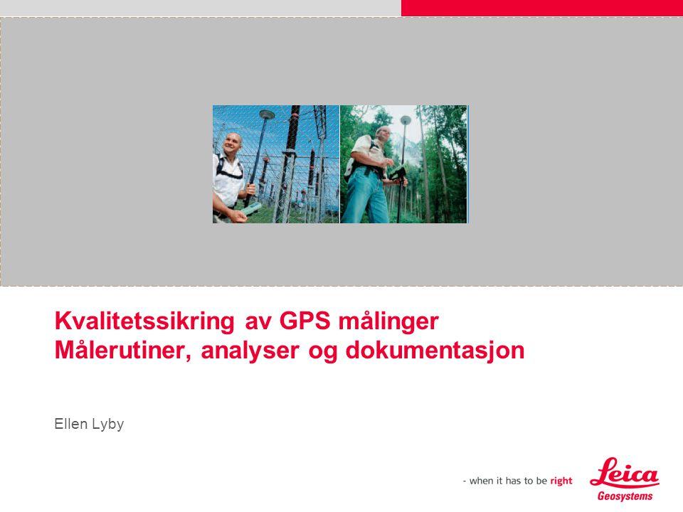 Kvalitetssikring av GPS målinger Målerutiner, analyser og dokumentasjon