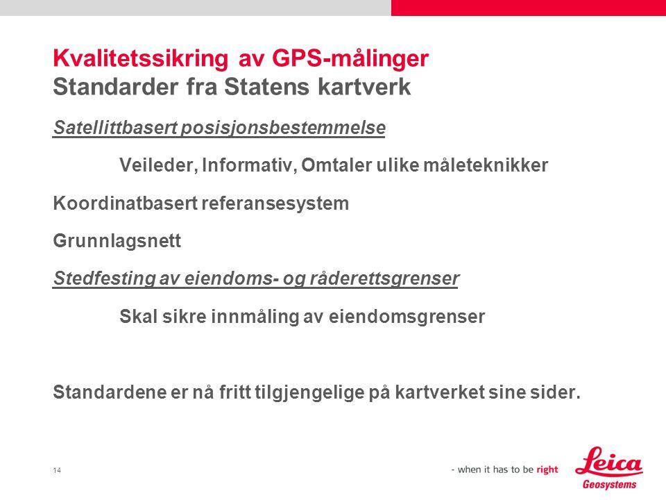 Kvalitetssikring av GPS-målinger Standarder fra Statens kartverk