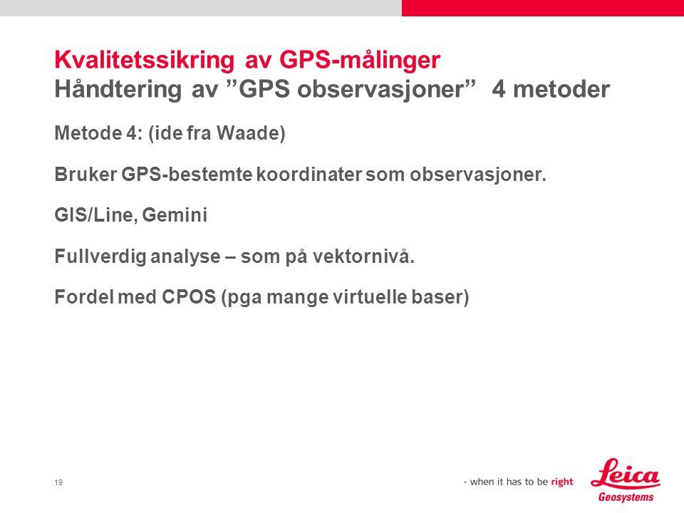 Kvalitetssikring av GPS-målinger Håndtering av GPS observasjoner 4 metoder
