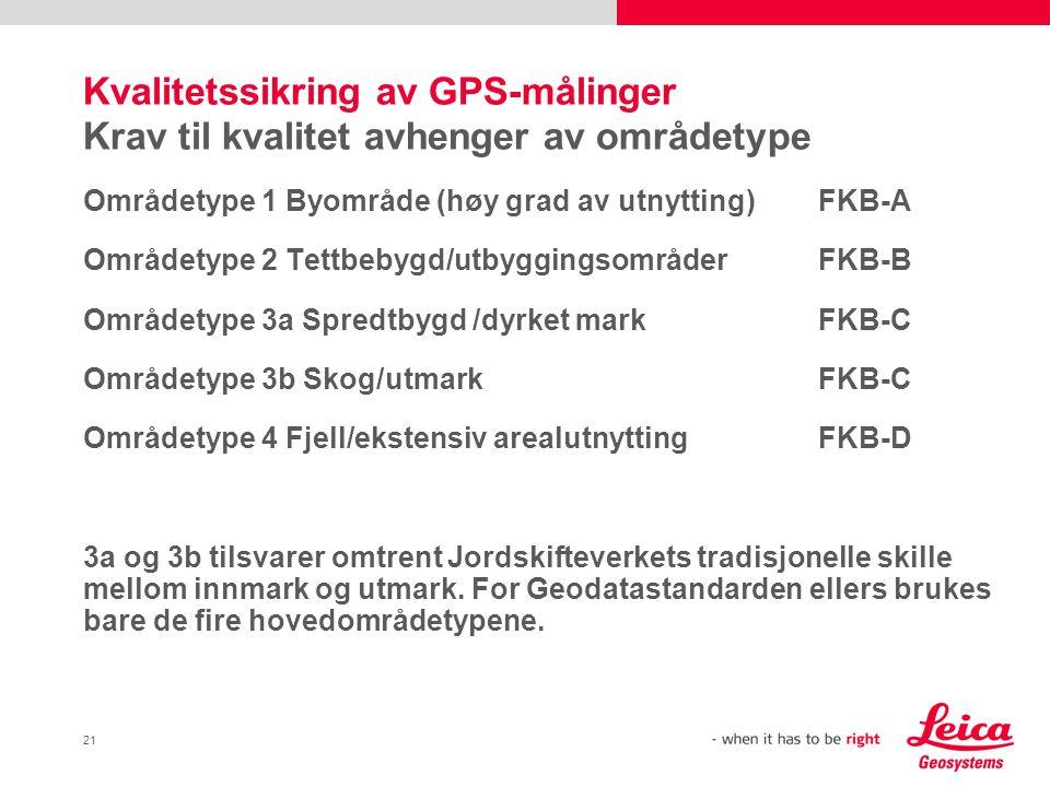 Kvalitetssikring av GPS-målinger Krav til kvalitet avhenger av områdetype